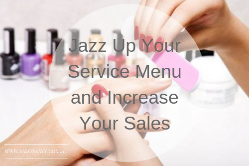 Jazz up your service menu and Increase your sales