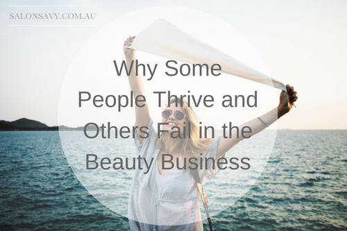 Why some people thrive and others fail in the beauty business.
